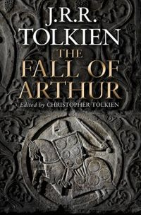 TolkienThe_Fall_of_ArthurCover