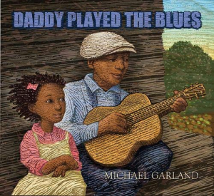 Daddy Played the Blues Michael Garland