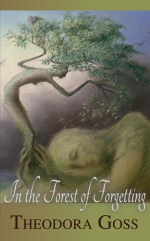 In the Forest of Forgetting Theodora Goss art Virginia Lee
